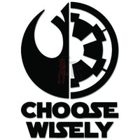 Jedi Or Sith Choose Wisely Decal Sticker