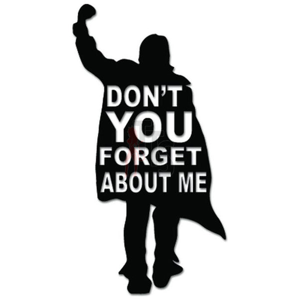 Don't You Forget About Me Lyrics Decal Sticker