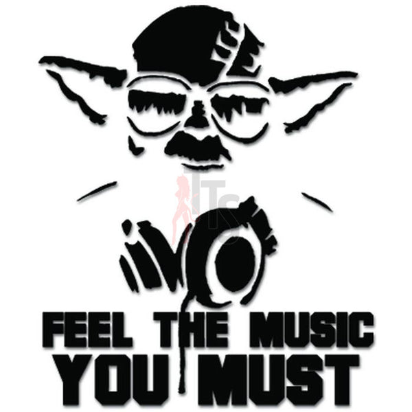 Feel The Music You Must Yoda Decal Sticker