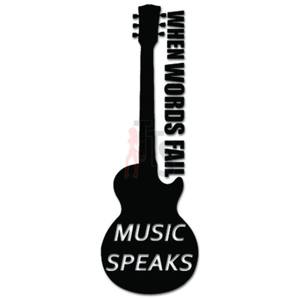 Music Speaks Where Words Fail Guitar Decal Sticker