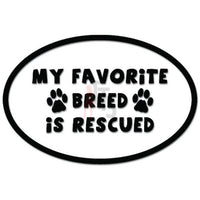 My Favorite Breed Is Rescued Dog Pet Owner Oval Decal Sticker