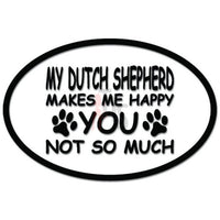 Dutch Shepherd Makes Me Happy Dog Pet Owner Decal Sticker