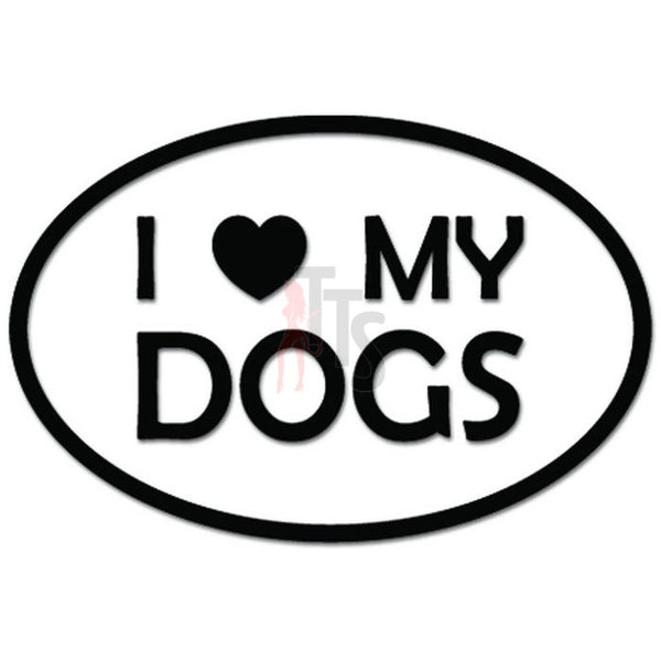 I Love My Dogs Heart Pet Lover Decal Sticker