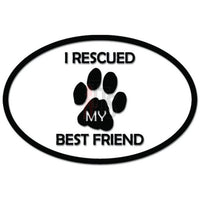 I Rescued My Best Friend Dog Paw Pet Decal Sticker