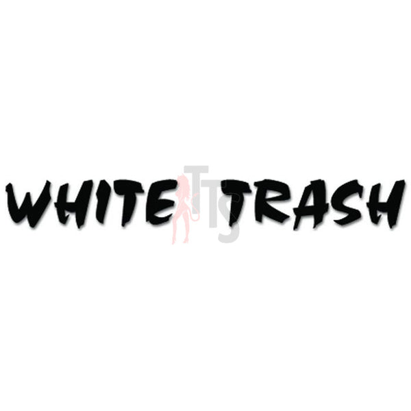 White Trash Redneck Trailer Decal Sticker
