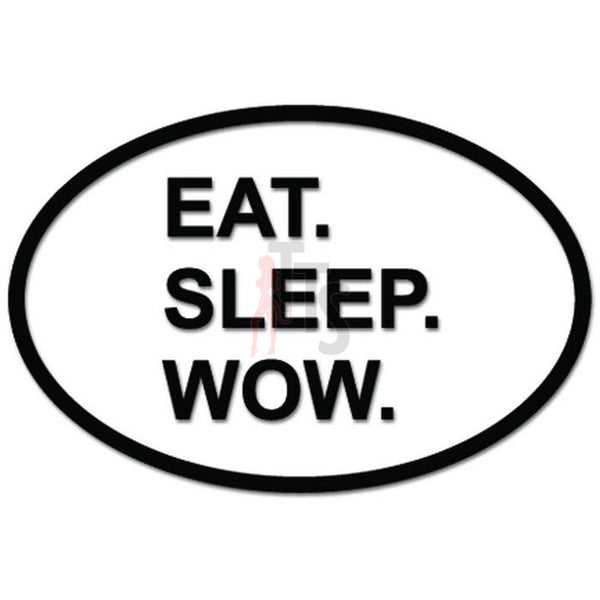 Eat Sleep WOW Online Gaming Game Daily Activity Decal Sticker