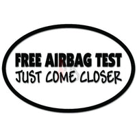 Free Airbag Test Just Come Closer Tailgater Decal Sticker