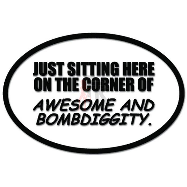 Awesome and Bobmdiggity Inspired Quote Decal Sticker