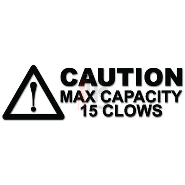Caution Max Capacity 15 Clowns Funny Decal Sticker