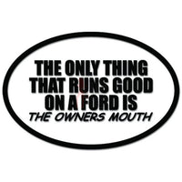 The Only Thing That Runs Good is Owners Mouth Decal Sticker