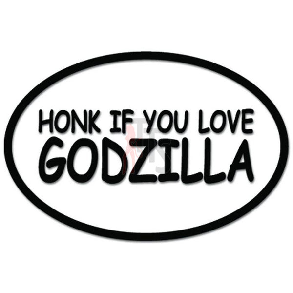 Honk If You Love Godzilla Funny Decal Sticker