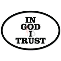 In God I Trust Funny Decal Sticker