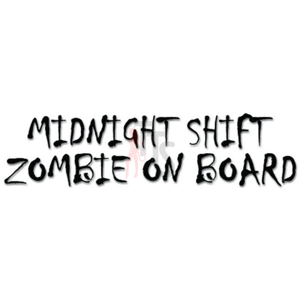 Midnight Shift Zombie On Board Funny Decal Sticker