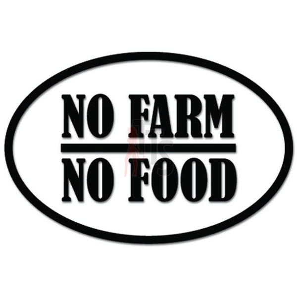 No Farm No Food Farmer Farming Funny Decal Sticker