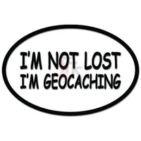I'm Not Lost I'm Geocaching GPS Game Funny Decal Sticker