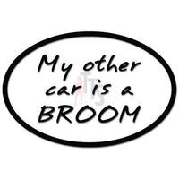 My Other Car Is A Broom Witch Funny Decal Sticker