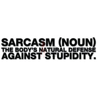Sarcasm Body's Natural Defense Against Stupidity Funny Decal Sticker