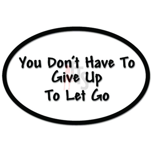 You Don't Have To Give Up To Let Go Music Lyrics Decal Sticker