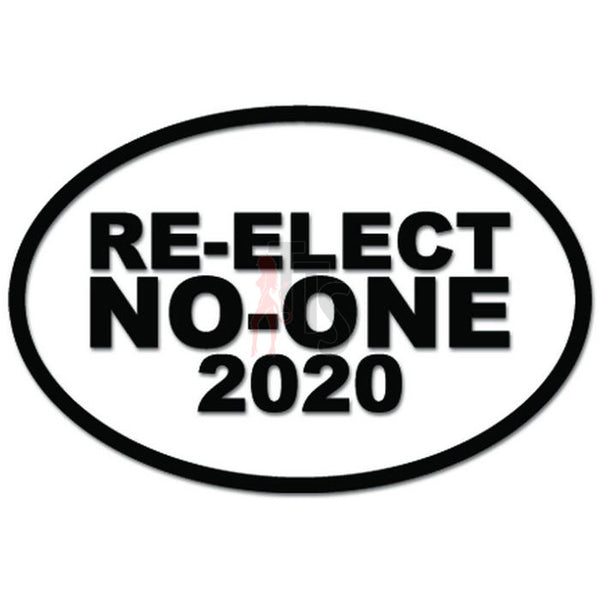 Re-elect No One 2020 Presidential Election Decal Sticker