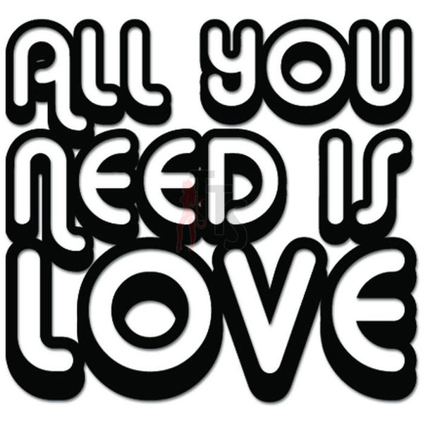 All You Need Is Love Decal Sticker Style 3