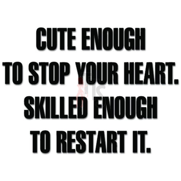 Cute Enough Stop Heart Skilled Restart It Sexy Decal Sticker