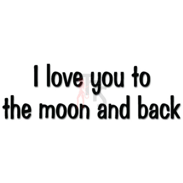 I Love You Moon and Back Decal Sticker