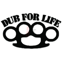DUB For Life Euro Brass Knuckle Decal Sticker