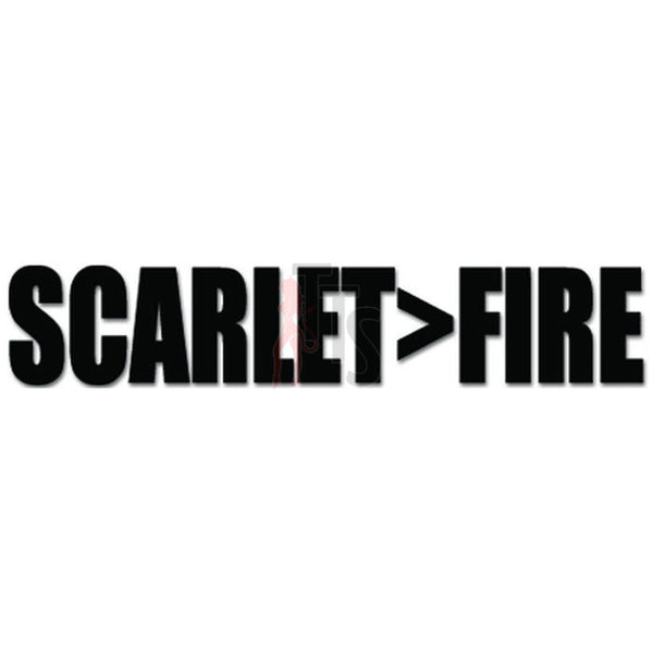 Scarlet Greater Than Fire Music Decal Sticker