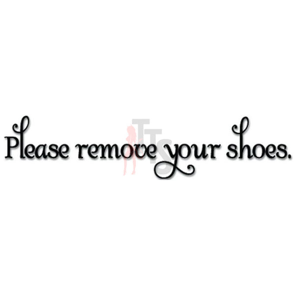 Please Remove Your Shoes Thank You Sign Decal Sticker