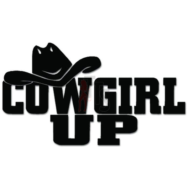 Cowgirl Up Hat Country Decal Sticker
