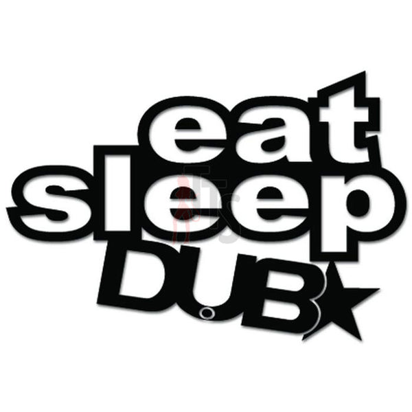 Eat Sleep DUB Euro Decal Sticker Style 2