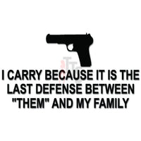 I Carry Defense Between Them and Family Gun Decal Sticker