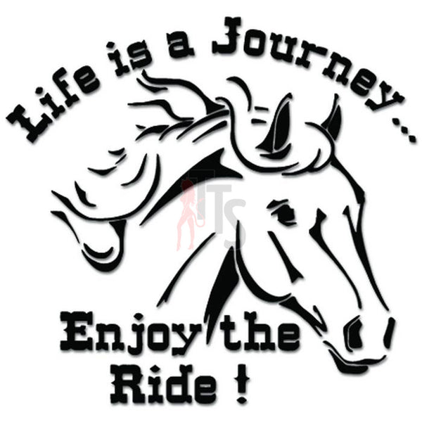 Life Journey Enjoy Ride Horse Decal Sticker