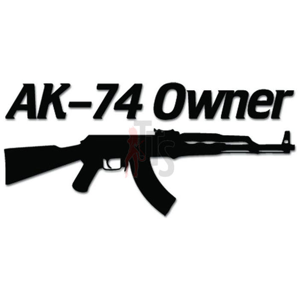 AK-74 Owner AR Rifle Gun Decal Sticker