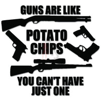 Guns Like Potato Chips Can't Have Just One Rifle Pistol Decal Sticker