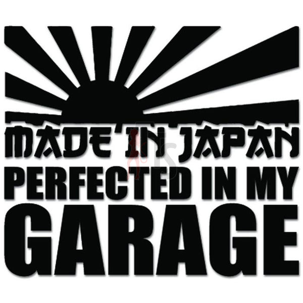 Made In Japan Perfected In My Garage JDM Japanese Decal Sticker
