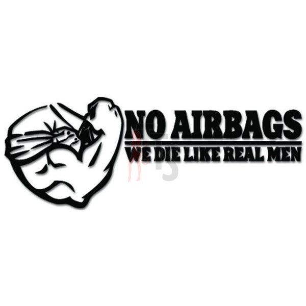 No Airbags Die Like Real Men JDM Japanese Decal Sticker Style 1