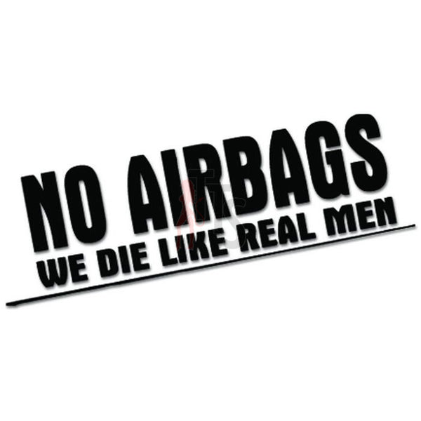 No Airbags Die Like Real Men JDM Japanese Decal Sticker Style 2