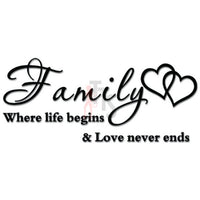 Family Where Life Begins Love Never Ends Hearts Decal Sticker
