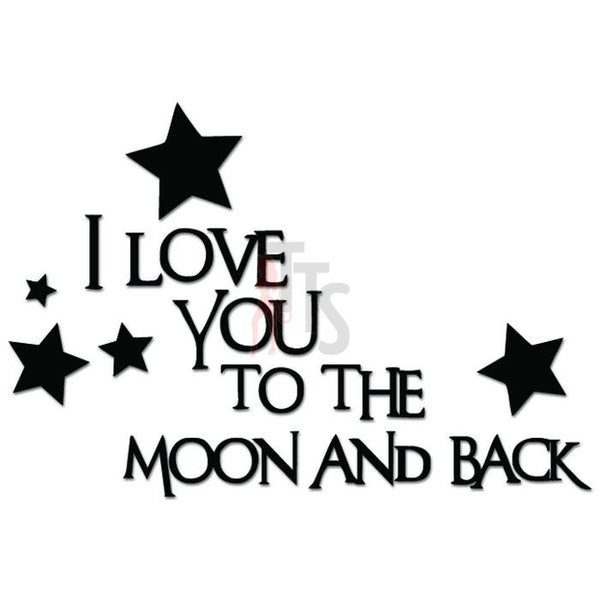 I Love You To The Moon and Back Stars Decal Sticker