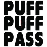 Puff Puff Pass Pot Weed Marijuana Decal Sticker