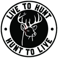 Live To Hunt Deer Buck Hunting Decal Sticker