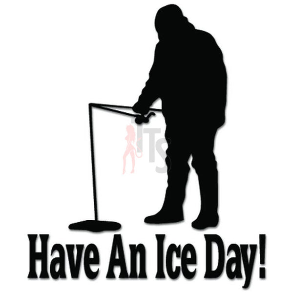 Have An Ice Day Fishing Fish Decal Sticker