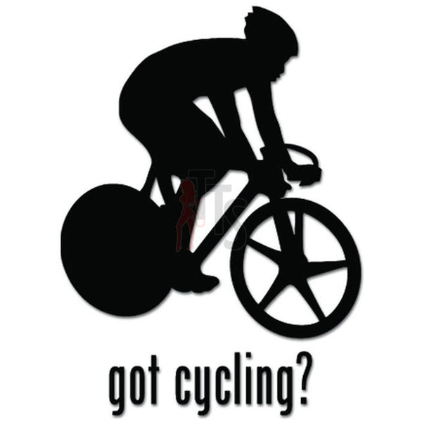 Got Cycling Bicycling Bicycle Decal Sticker