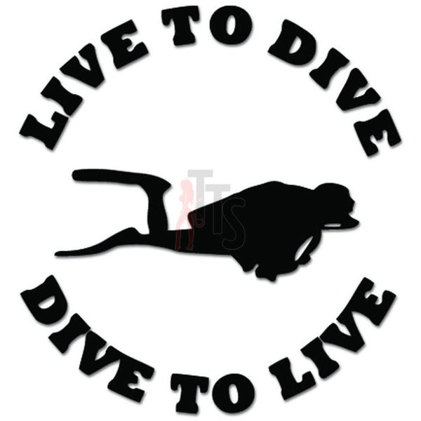 Live To Dive Scuba Diving Decal Sticker
