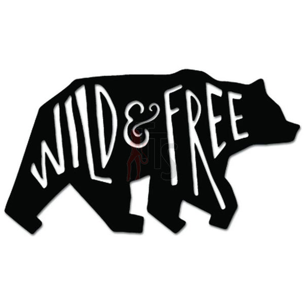 Bear Wild And Free Animal Decal Sticker