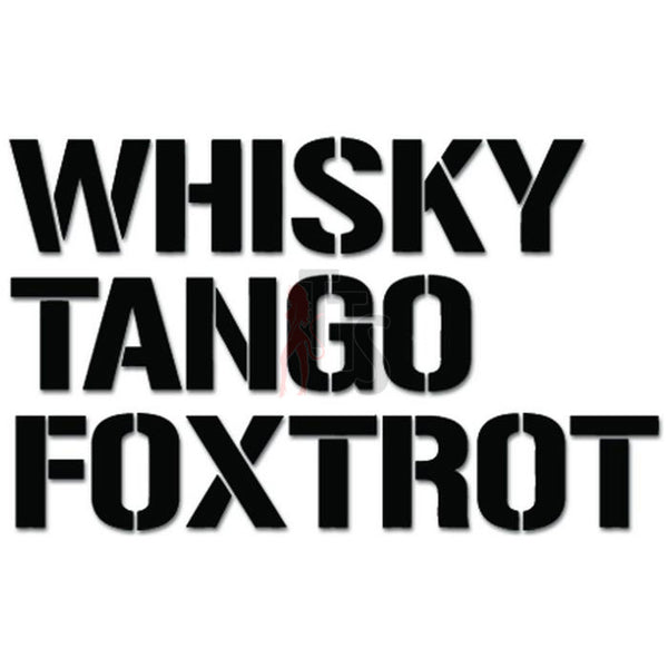 Whisky Tango Foxtrot Decal Sticker