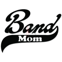 Band Mom School Music Decal Sticker