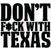 Don't Fuk With Texas State Decal Sticker