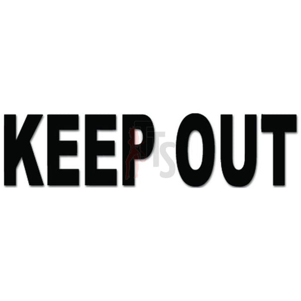 Keep Out Sign Warning Decal Sticker